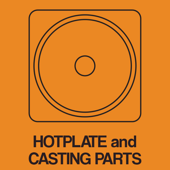 HOT PLATE and CASTING PARTS